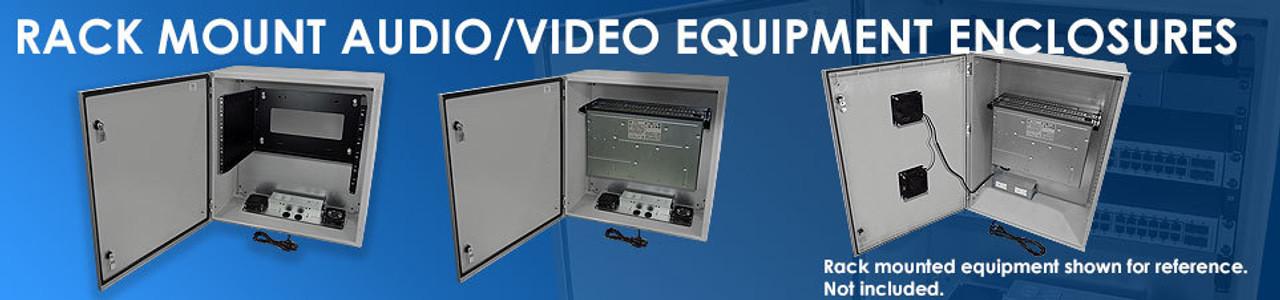 Rack Mount Audio/Video Equipment Enclosures