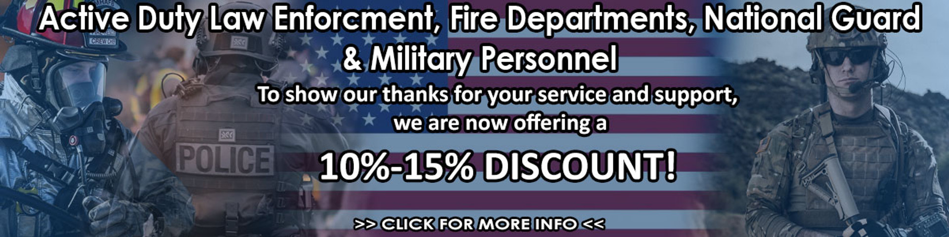 Discount for Active Duty Law, Fire & Rescue, National Guard and Military Personnel