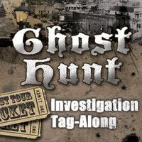Ghost Hunt Investigation Tag-Along
