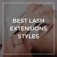 The Best Lash Extensions Styles