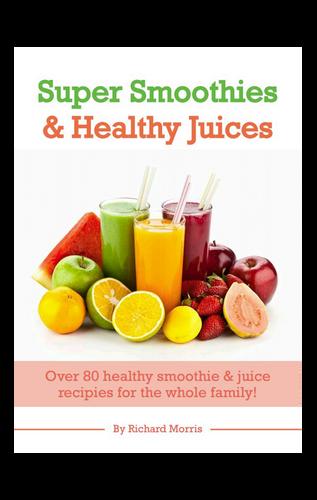 Super Smoothies & Health Juices (E-Book) - RichardMorrisNutrition.com