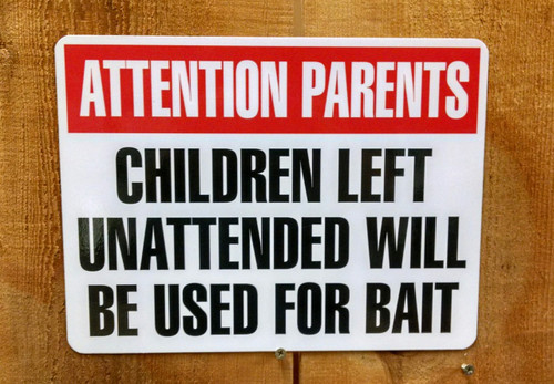 Children Unattended Used for Bait Sign