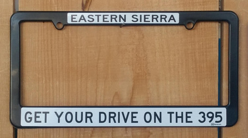 License Plate Frame - Get Your Drive on the 395