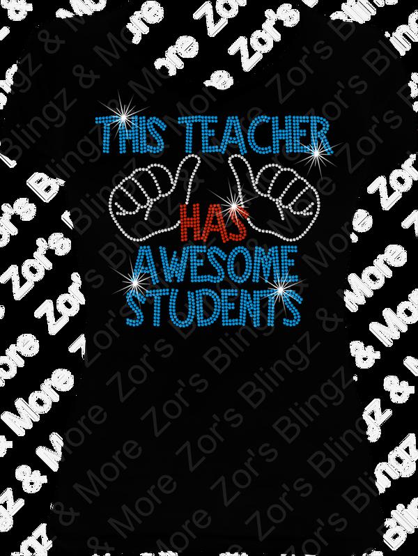 e5698c70 This Teacher Has Awesome Students Rhinestone T-Shirt Design - Zor's ...
