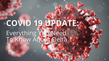 Delta Variant Update: Everything You Need to Know About the New Delta Variant