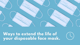 Ways to Extend the Life of your Disposable Face Mask