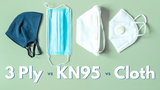 Which Face Mask Is Right For Me? 3 Ply vs KN95 vs Cloth Mask
