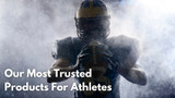 Our Most Trusted Products For Athletes