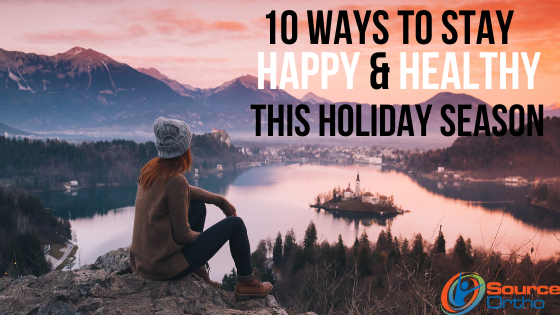 10 Ways to Stay Happy & Healthy During This Holiday Season