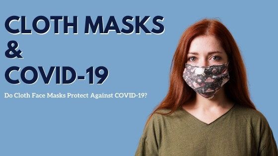 Do Cloth Face Masks Protect Against COVID-19?