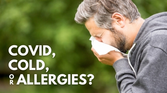 Do I Have COVID, a Common Cold, or Just Allergies? How to Tell the Difference.