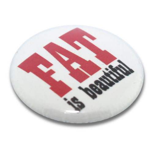 """Fat Is Beautiful"" Button"