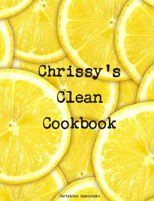 Chrissy's Clean Cookbook