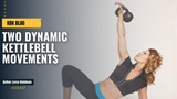 Two Dynamic Kettlebell Movements