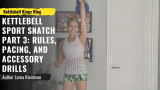 Kettlebell Sport Basics: Snatch Part 3: The Rules for Traditional Snatch