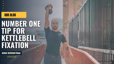 Number One Tip for Kettlebell Fixation
