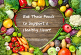 Eat These Foods to Support a Healthy Heart