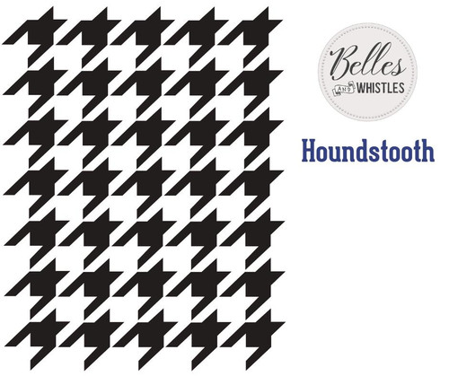 Belles and Whistles Houndstooth - Stencil
