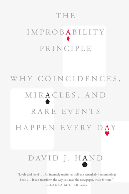 Improbability Principle: Why Coincidences, Miracles, and Rare Events Happen Every Day