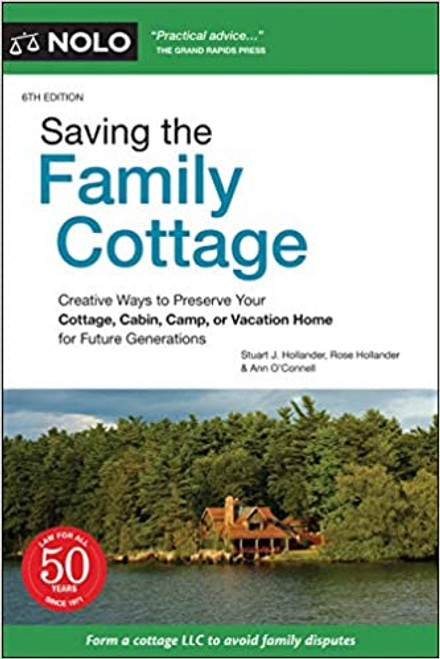 Saving the Family Cottage: Creative Ways to Preserve Your Cottage, Cabin, Camp, or Vacation Home for Future Generations