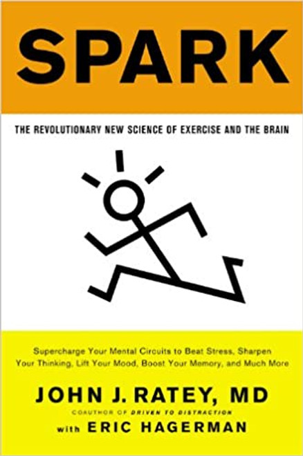 Spark: The Revolutionary New Science of Exercise