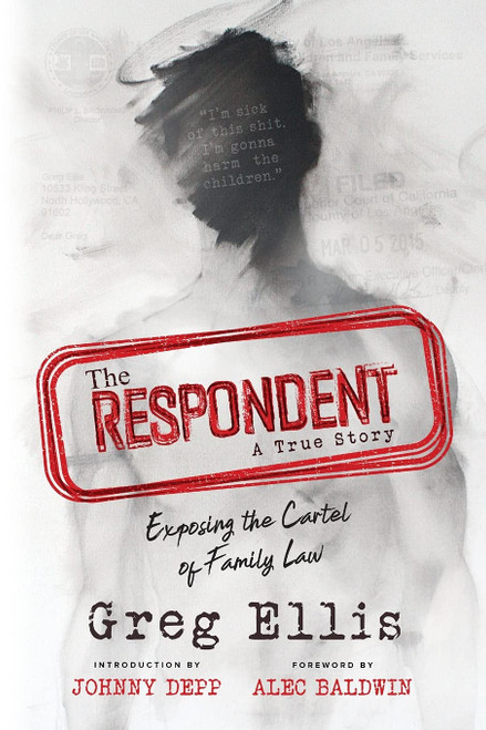 Respondent, The: Exposing the Cartel of Family Law