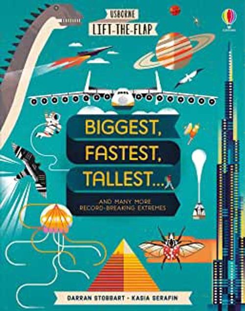 Lift the Flap: Biggest, Fastest, Tallest...