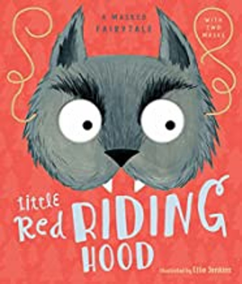 Little Red Riding Hood: A Masked Fairy Tale