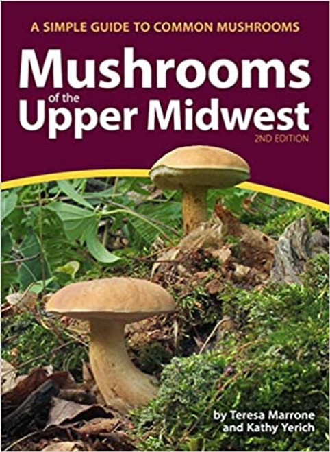 Mushrooms of the Upper Midwest 2nd Edition