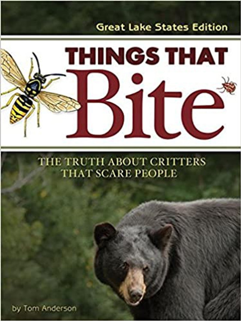 Things That Bite: The Truth About Critters That Scare People