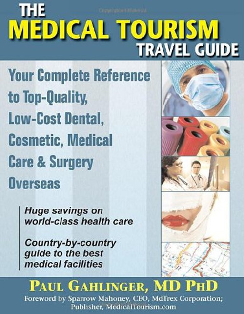 Medical Tourism Travel Guide, The