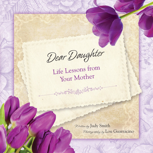 Dear Daughter: Life Lessons From Your Mother