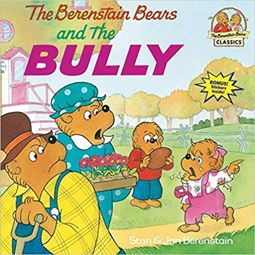 Berenstain Bears: Berenstain Bears and the Bully