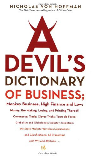 Devil's Dictionary of Business, A