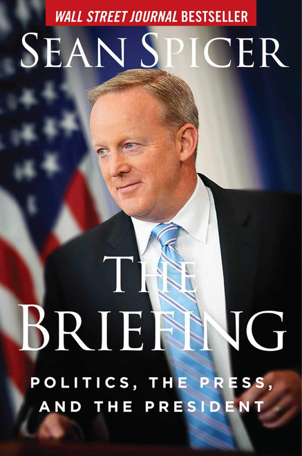Briefing, The: Politics, the Press, and the President