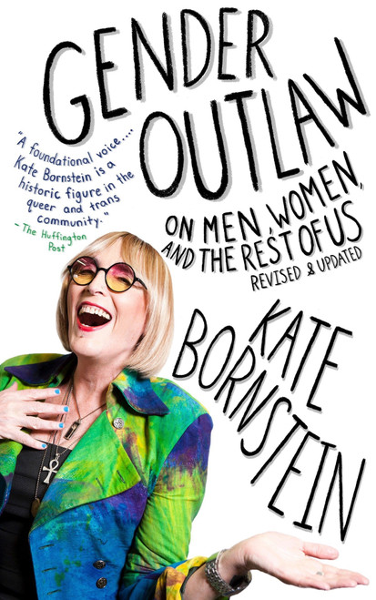 Gender Outlaw - On Men, Women, And The Rest of Us