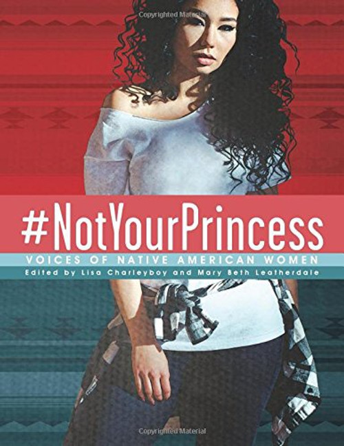 #NotYourPrincess: Voices of Native American Women