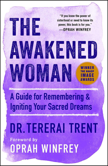 Awakened Woman, The: A Guide for Remembering & Igniting Your Sacred Dreams