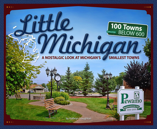 Little Michigan: A Nostalgic Look at Michigan's Smallest Towns