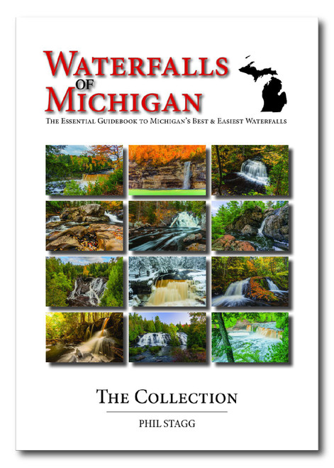 Waterfalls of Michigan - The Collection: The Essential Guidebook to Michigan's Best & Easiest Waterfalls