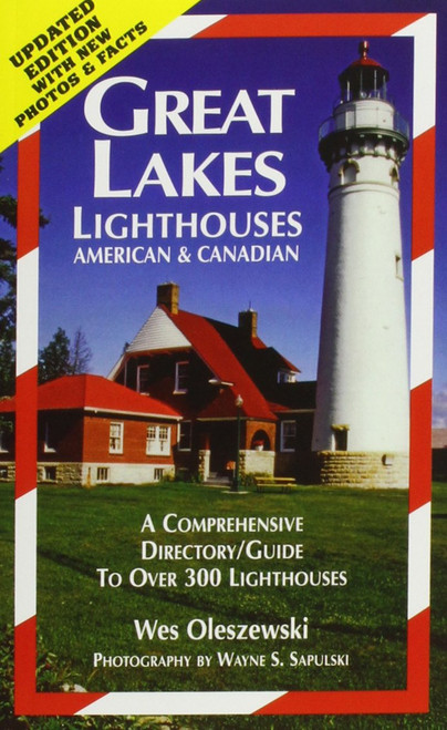 Great Lakes Lighthouses American & Canadian: A Comprehensive Directory/Guide to Over 300 Lighthouses