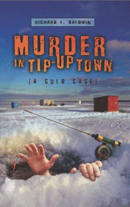 Murder in Tip-Up Town: A Cold Case