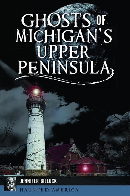Ghosts of Michigan's Upper Peninsula
