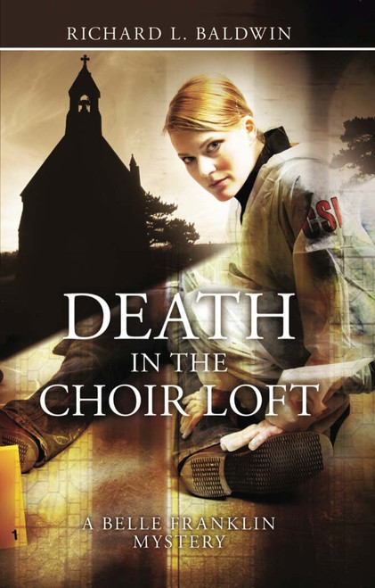 Death in the Choir Loft: A Belle Franklin Mystery