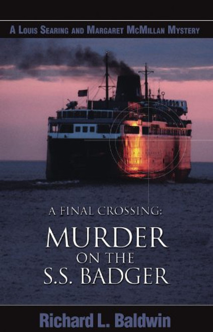 A Final Crossing: Murder on the S.S. Badger,