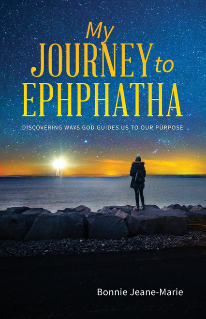 My Journey to Ephphatha: Discovering Ways God Guides us to Our Purpose