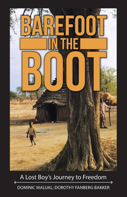Barefoot in the Boot: A Lost Boy's Journey to Freedom