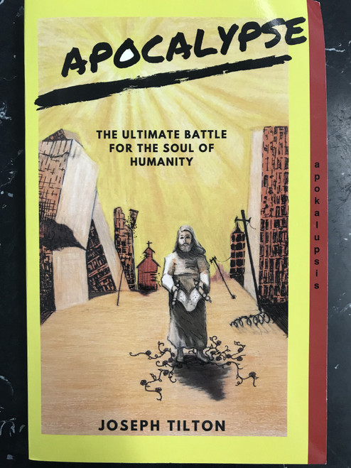 Apocalypse: The Ultimate Battle for the Soul of Humanity