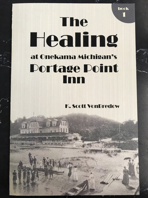 Healing at Onekema Michigan's Portage Point Inn Book #1