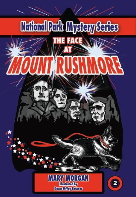 National Park Mystery Series: The Face At Mount Rushmore